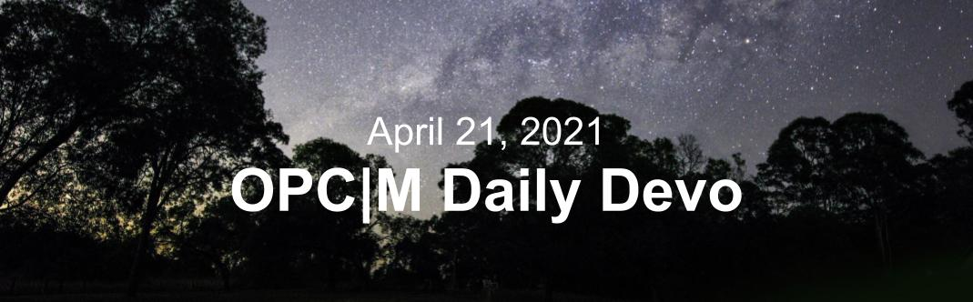 """The Silhouettes of trees against a dark blue starry sky with the text, """"April 21, 2021. OPCM daily devo."""""""