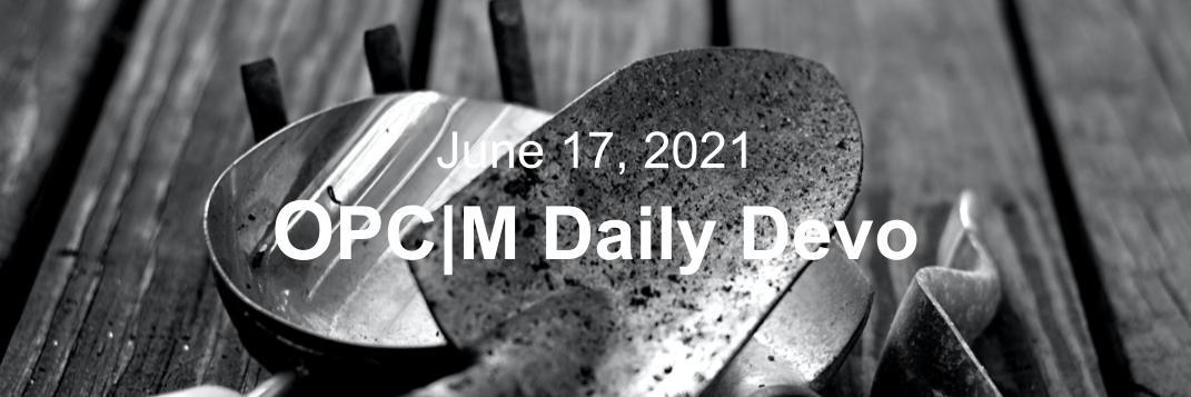 June 17th devo image, gardening tools.