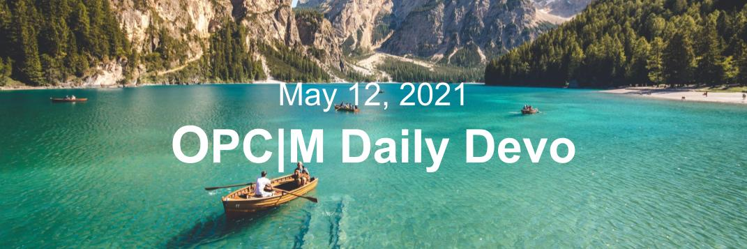 """Rowboats on a lake with the text, """"May 12, 2021. OPCM daily devo."""""""