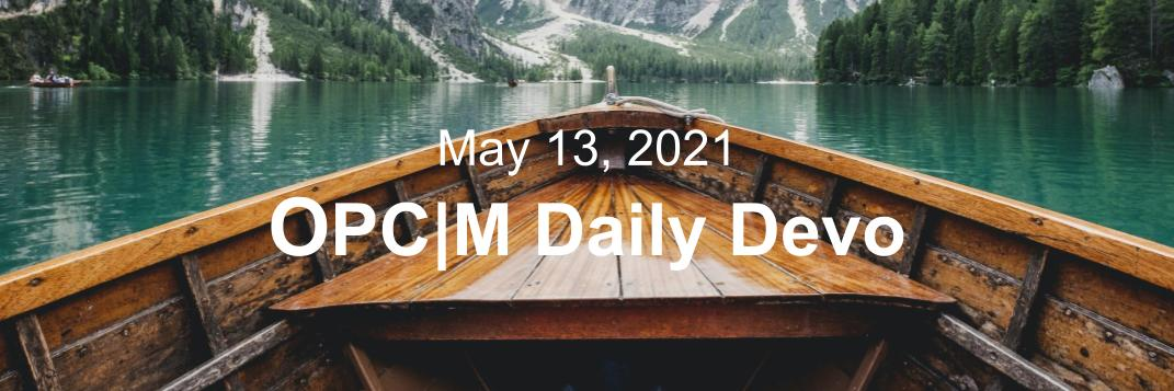 """a boat on a lake with the text, """"May 13, 2021. OPCM daily devo."""""""