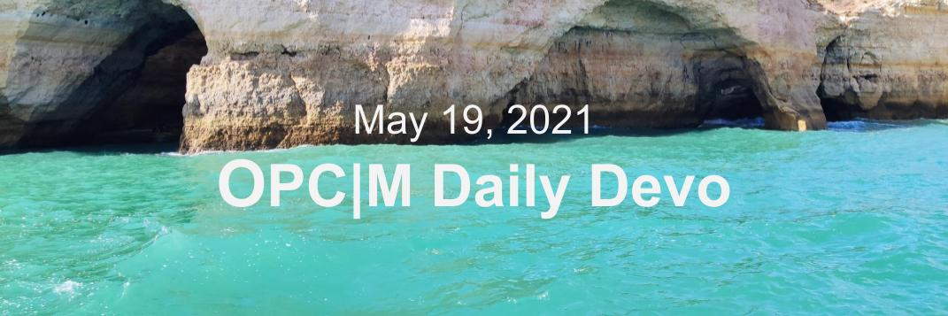 """Cliffs overlooking water with the text, """"May 19, 2021. OPCM daily devo."""""""