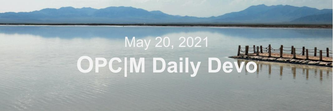 """A dock out onto a lake with the text, """"May 20, 2021. OPCM daily devo."""""""
